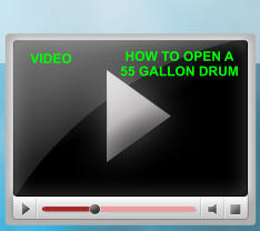 VIDEO HOW TO OPEN A 55 GALLON DRUM